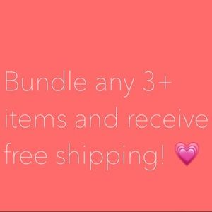 Bundle any 3+ items and receive free shipping!